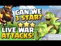 Can We 3 STAR with LIVE War Attacks? *Clash of Clans*
