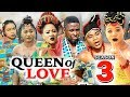 QUEEN OF LOVE SEASON 3 - 2019 Latest Nigerian Nollywood Movie Full HD | 1080p