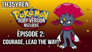 Episode 2 | Pokémon Ruby Nuzlocke | COURAGE, LEAD THE WAY!