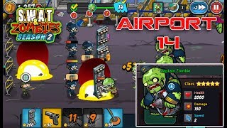 Swat and Zombies Season 2 - Airport Stage 14 Go Go Go
