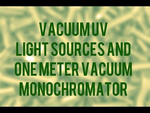 Vacuum UV light sources and one meter vacuum monochromator