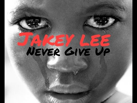 Never Give Up (The Jakey Lee Story)