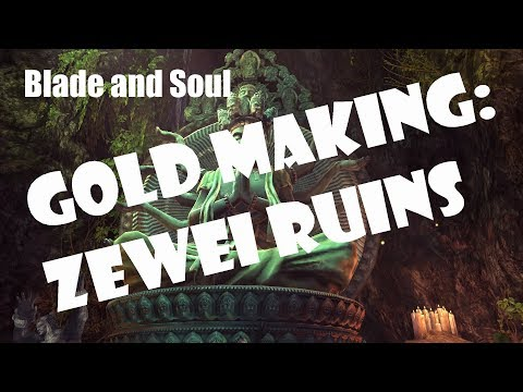 [Blade and Soul] Making Gold in Zaiwei Ruins?!