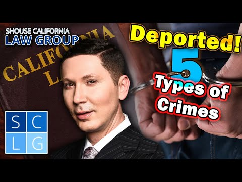 5 types of crimes that will get you deported