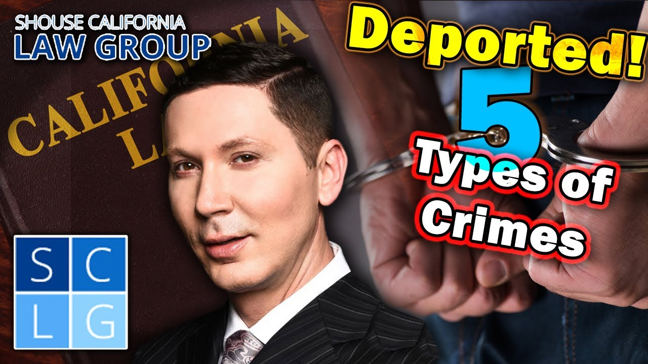 The 5 types of crimes that will get you deported