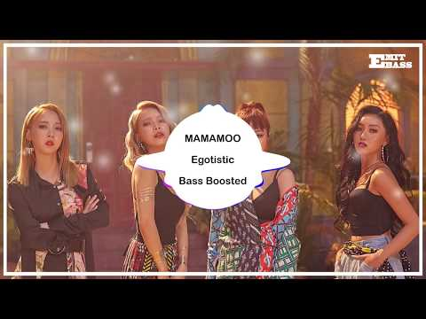 MAMAMOO - Egotistic [ BASS BOOSTED ]  🎧 🎵