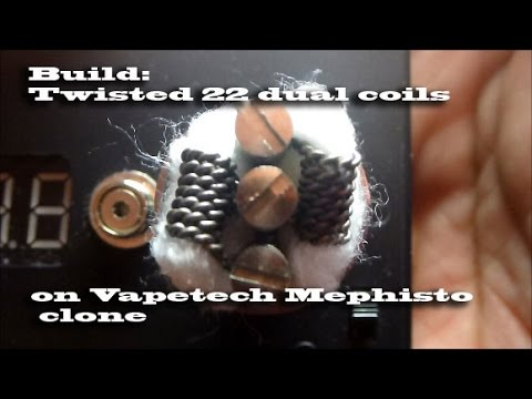 Build: Twisted 22 dual coils on a Vapetech Mephisto clone - YouTube