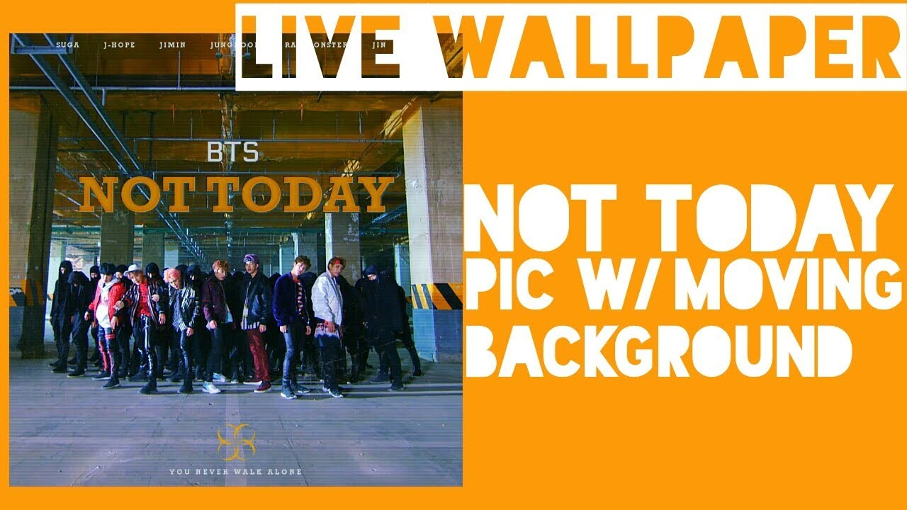 BTS (Not Today) Live Wallpaper (Android/IOS)