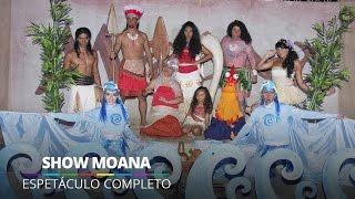 Show Moana (Espetáculo Completo) @ Barra World