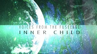 Voices From The Fuselage - Inner Child (Lyric Video)