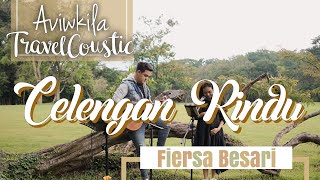 FIERSA BESARI - CELENGAN RINDU (#TRAVELCOUSTIC At Kebun Raya Purwodadi By AVIWKILA)