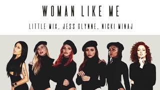 Gambar cover Little Mix, Jess Glynne, Nicki Minaj - Woman Like Me