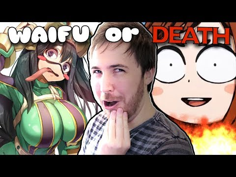 WAIFU or DEATH!