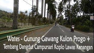Wates - Sendang Sari - Gunung Gawang, Kulon Progo + Lagu Dangdut Campursari Koplo Lawas Kenangan