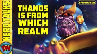 Thanos Belongs to Which Realm ? | Nerd Talks Ep 08 | Explained in Hindi