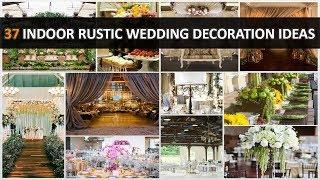 37 Beautiful Indoor Rustic Wedding Decoration Ideas (Part 2) - DecoNatic