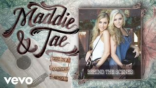 Maddie & Tae - Girl In A Country Song (Behind The Scenes)