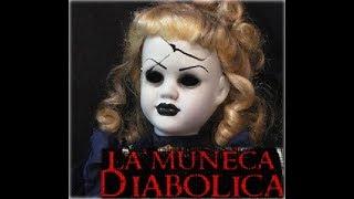 """""""La Muñeca Diabólica"""" .... -Relato de Terror-"""