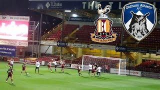 TINPOT CUP DISASTER - Bradford City Vs Oldham Athletic Vlog