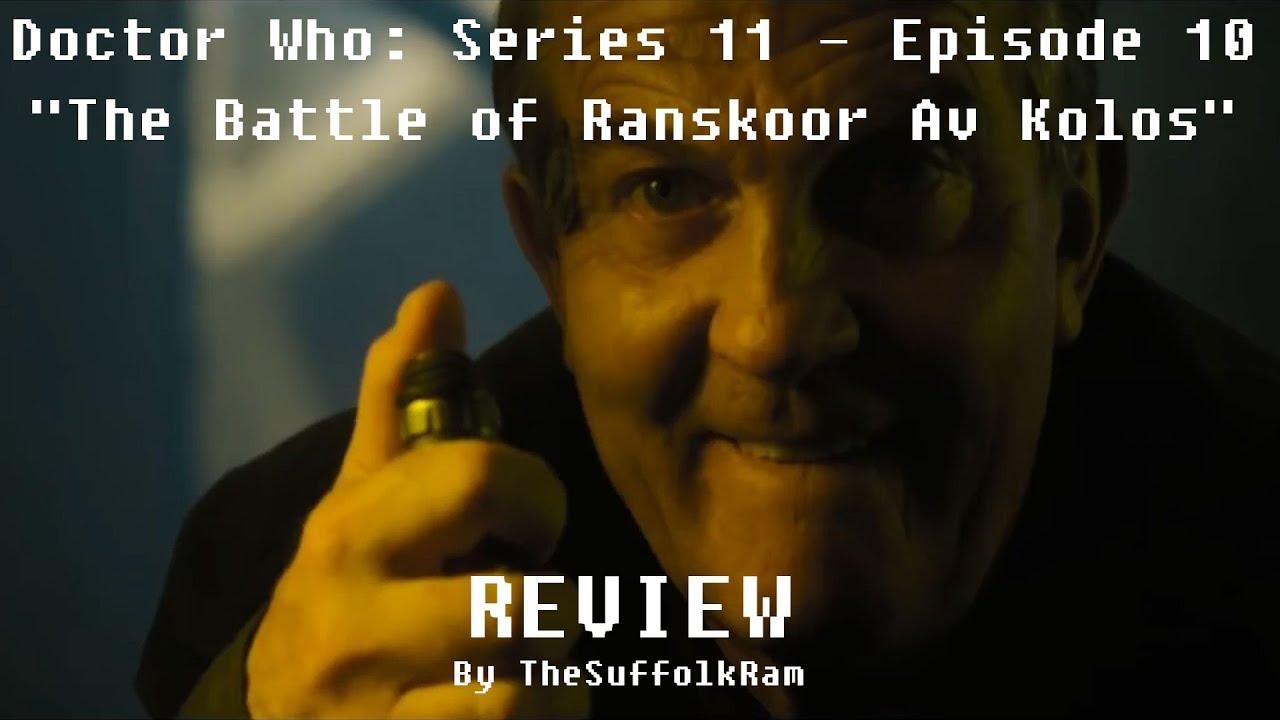 """Doctor Who: Season 11 – Episode 10 """"The Battle of Ranskoor Av Kolos """" –  Review"""