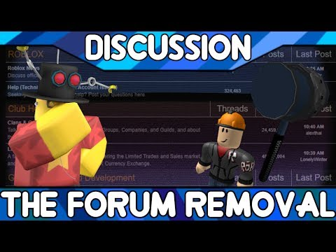 The Forum Removal: It's Over [ROBLOX Discussion]