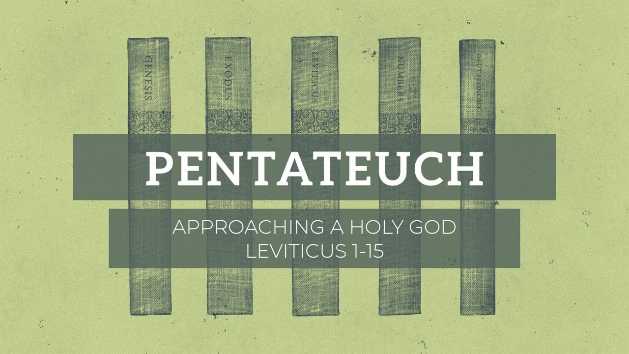 04/18/21 (9:30) - The Pentateuch - Approaching A Holy God