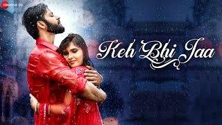 Keh Bhi Jaa - Sameer Khan Mp3 Song Download