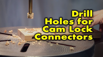 How to drill holes for cam lock connectors