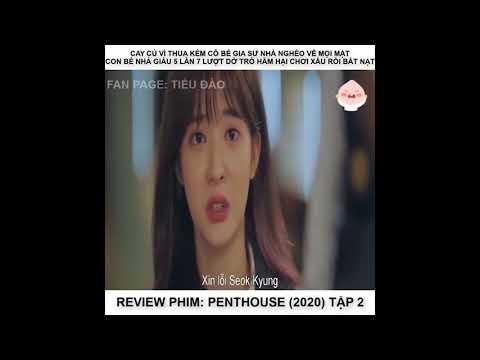Tóm tắt phim  Review phim penthouse - cuộc chiến thượng lưu - tập 2