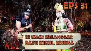 Ki Jabat Melanggar Sumpah, Ratu Kidul Murka - ALI Eps 31