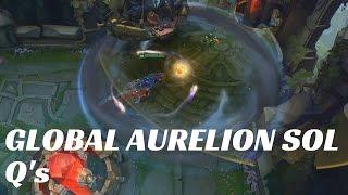 GLOBAL AURELION SOL Q'S | LARGEST STAR SURGES EVER | League of Legends Practice Tool
