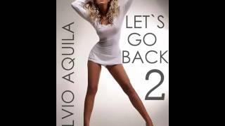 Silvio Aquila @ Let`s Go Back #2