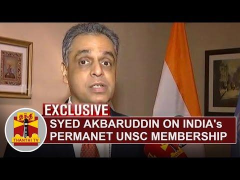 India's Permanent Representative to U.N. Syed Akbaruddin on Permanent UNSC Membership