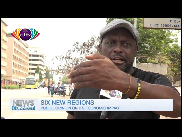 News Connect: Of what benefit are the six new regions to Ghanaians?