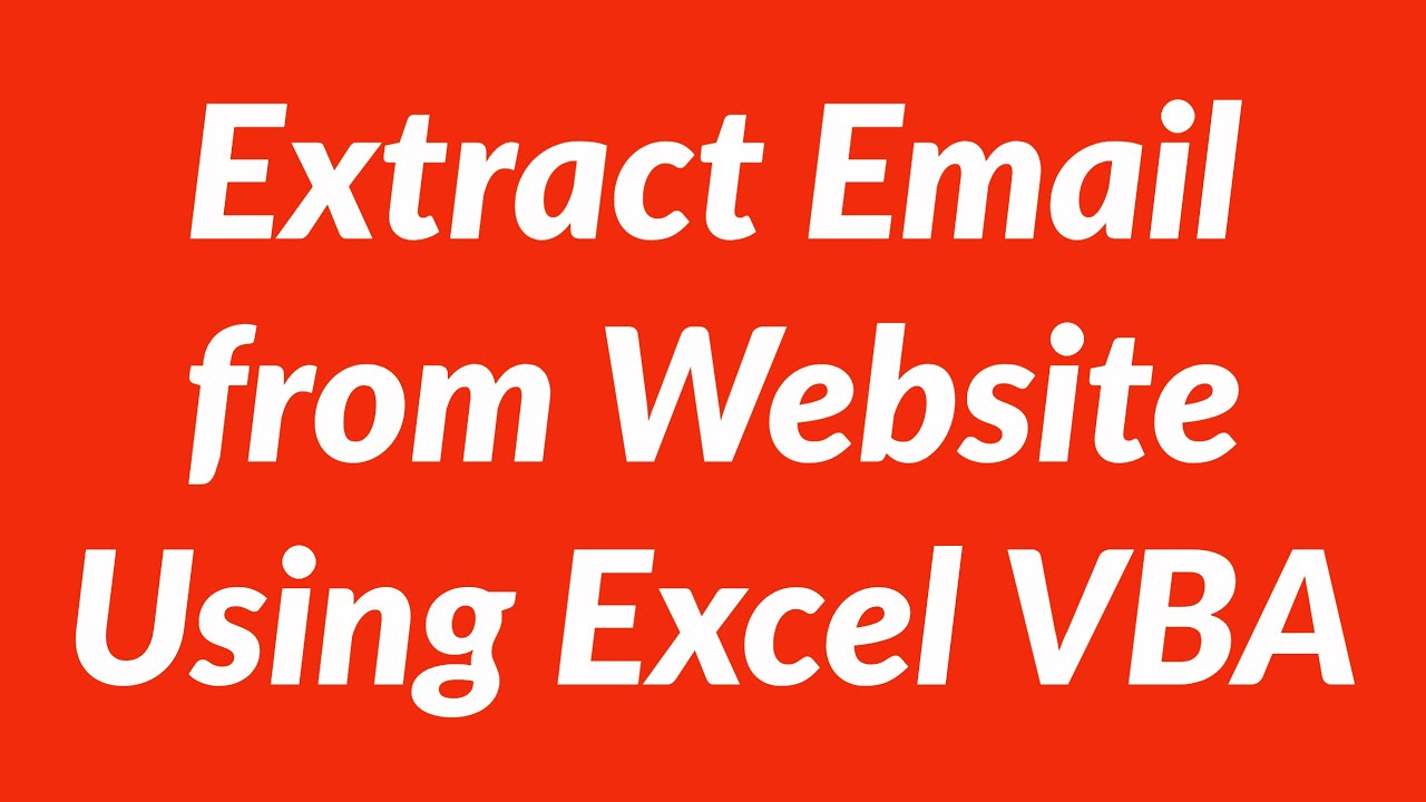 Automate Email Extraction From Website Using Excel Vba