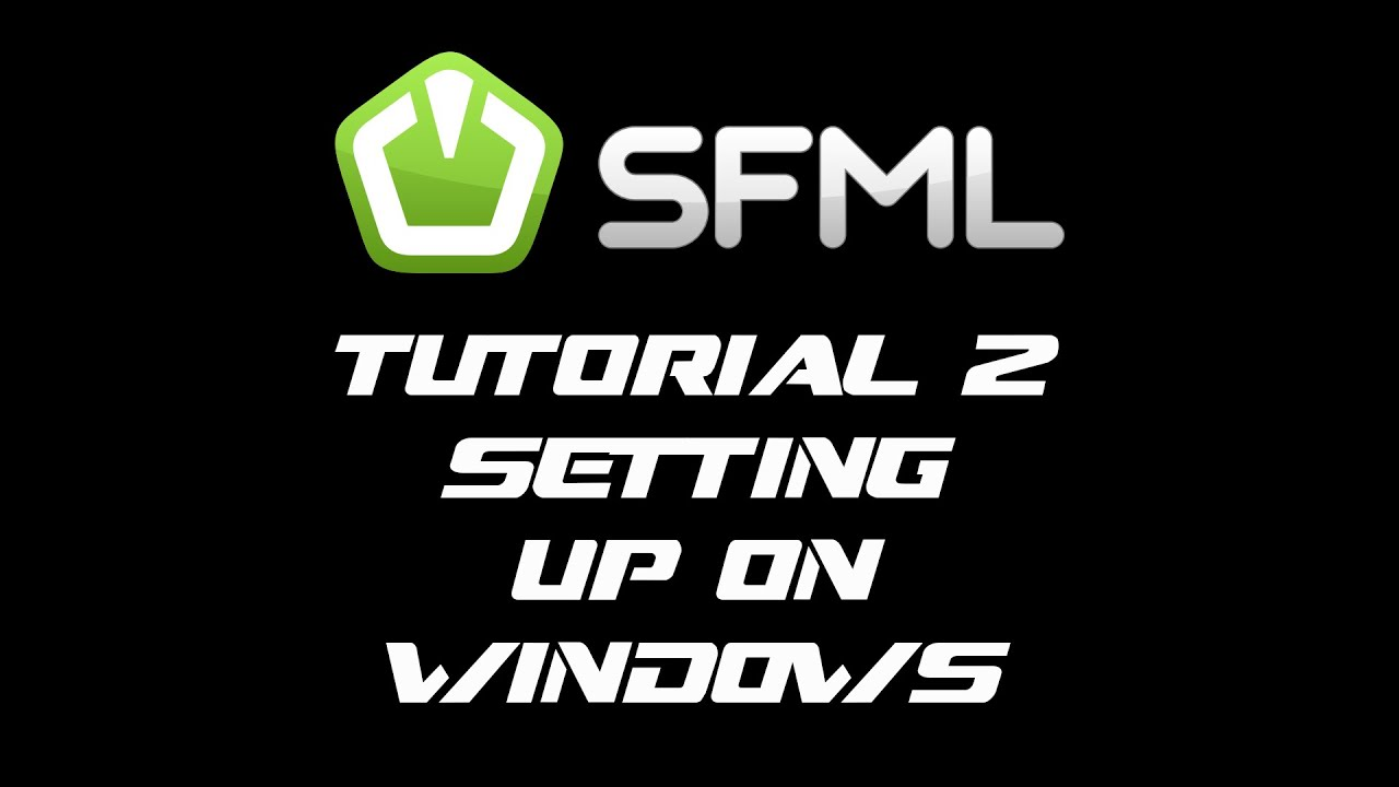 SFML 2 1 Tutorial 2 - Setting Up On Windows