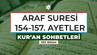 Kur'an Sohbetleri | ARAF SURESİ 154-157. AYETLER