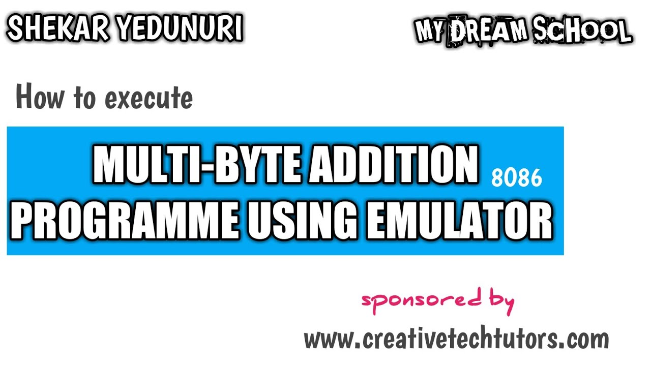   HOW TO EXECUTE MULTI-BYTE ADDITION IN 8086 EMULATOR  