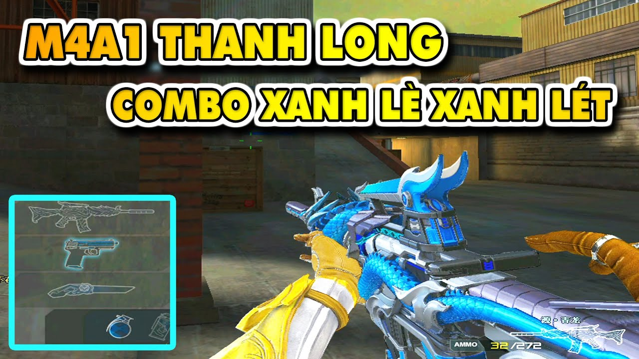 ► COMBO XANH hủy diệt - VIP mới - M4a1 Thanh Long  ✔ Tú Lê