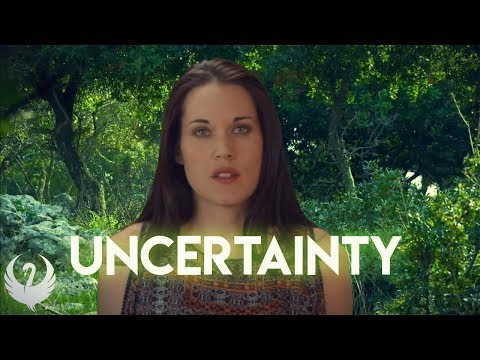 Uncertainty How to Deal with Uncertainty  Teal Swan