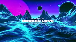 Gianluca Dimeo - Broken Love (Nick William Remix/Audio)