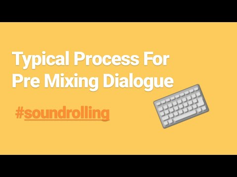 Typical Process For Premixing Dialogue
