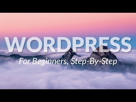 WordPress Tutorial For Beginners Step By Step – Make A Website 2019