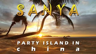 SANYA PARTY ISLAND IN CHINA 2021 Travel Video
