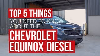 5 things you need to know about the 2018 Chevrolet Equinox Diesel thumbnail