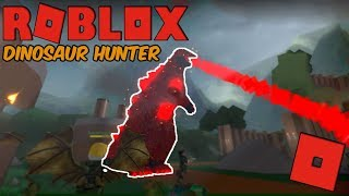 Roblox Dinosaur Hunter - FIRE GODZILLA HAS ARRIVED! (MOST EXPENSIVE AND OP DINO!)