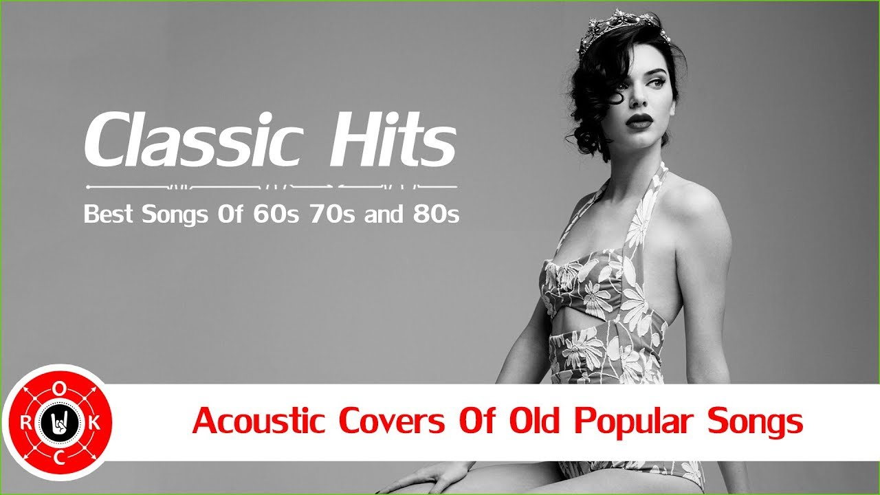 Acoustic Covers Of Old Popular Songs - 60's 70's 80's Hits Covers