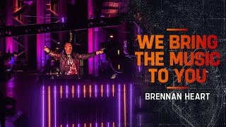 Brennan Heart @ We Bring The Music to You