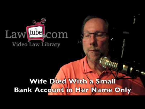 Wife Died With A Small Bank Account In Her Name Only