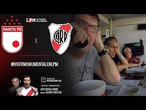 Santa Fe vs. River - Copa Libertadores 2018 - Relatos Lito Costa Febre